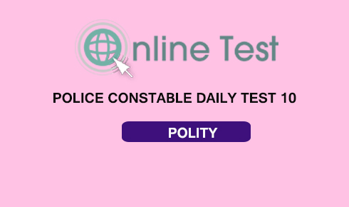 POLICE CONSTABLE DAILY TEST 10