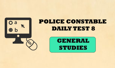 POLICE CONSTABLE DAILY TEST 8