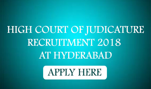 HIGH COURT OF JUDICATURE RECRUITMENT 2018 AT HYDERABAD