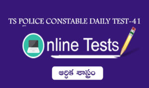 TS POLICE CONSTABLE DAILY TEST-41
