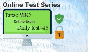 TSPSC VRO DAILY TEST-43