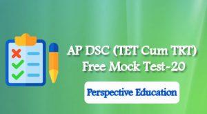 AP DSC (TET Cum TRT) Free Mock Test-20