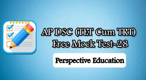 AP DSC (TET Cum TRT) Free Mock Test-28